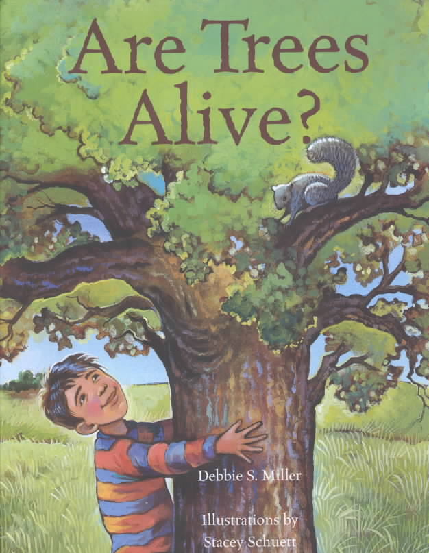 Are Trees Alive? By Miller, Debbie S./ Schuett, Stacey (ILT)