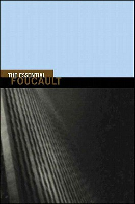 The Essential Foucault By Foucault, Michel/ Rabinow, Paul/ Rose, Nikolas S.